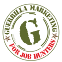 Guerrilla Marketing For Job Hunters